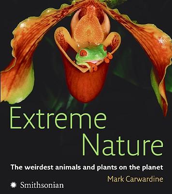Extreme Nature By Carwardine, Mark